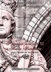 I processi a Luigi XVI e Maria Antonietta: Dal trono al patibolo