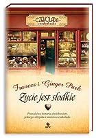 Życie jest słodkie. Prawdziwa historia dwóch sióstr, jednego sklepiku i mnóstwa czekolady