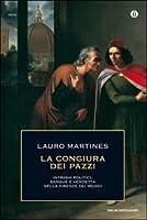 La congiura dei Pazzi: Intrighi politici, sangue e vendetta nella Firenze dei Medici