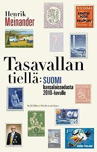 Tasavallan tiellä: Suomi kansalaissodasta 2010-luvulle