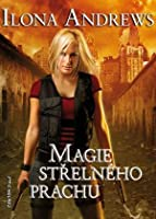 Magie střelného prachu (Svět Kate Daniels, #1)