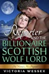 The Reporter and the Billionaire Scottish Wolf Lord (He Wanted Me Pregnant!)