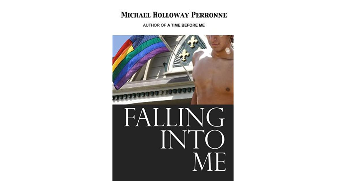 Falling Into Me By Michael Holloway Perronne