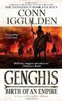 Genghis: Birth of an Empire (Conqueror, #1)
