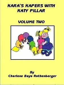 Kara's Kapers With Katy Pillar: Volume Two