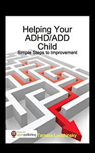 Helping Your ADHD/ADD Child: Simple Steps to Improvement