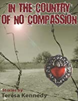 In The Country of No Compassion