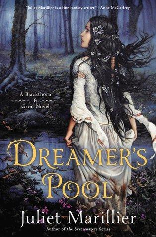 Cover Dreamer's Pool (Blackthorn & Grim, #1) - Juliet Marillier