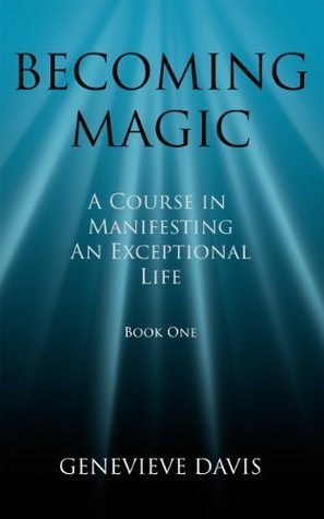 Becoming Magic A Course in Manifesting 1
