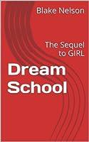 Dream School: The Sequel to GIRL