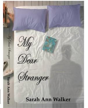 My Dear Stranger by Sarah Ann Walker
