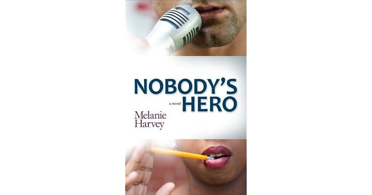 Nobody's Hero by Melanie Harvey