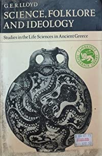 Science, Folklore and Ideology: Studies in the Life Sciences in Ancient Greece
