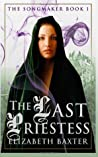 The Last Priestess (The Songmaker, #1)