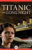 Titanic: The Long Night: A Novel