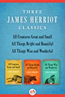 Three James Herriot Classics (All Creatures #1-3)