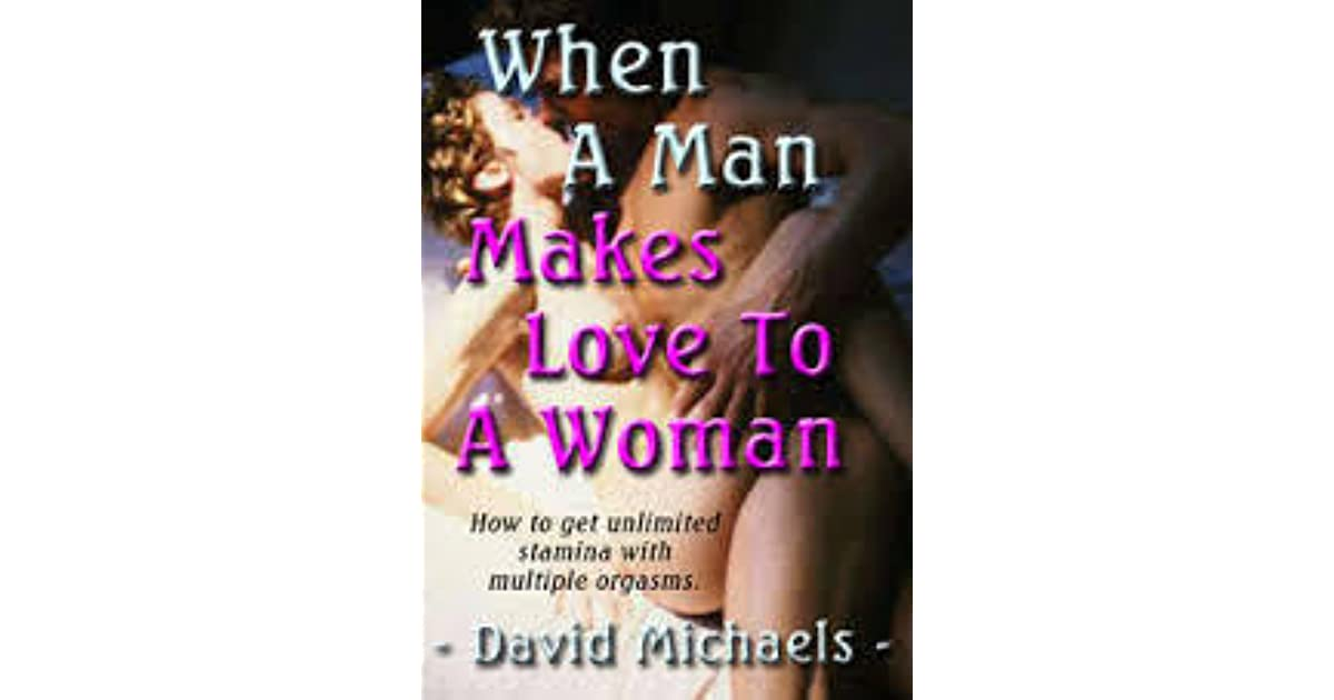 how a man makes love to a woman