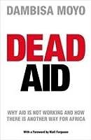Dead Aid Dambisa Moyo Ebook