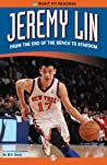 Jeremy Lin: From the End of the Bench to Stardom
