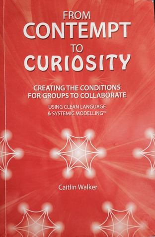 From Contempt to Curiosity - Creating the Conditions for Groups to Collaborate