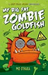My Big Fat Zombie Goldfish (My Big Fat Zombie Goldfish, #1)
