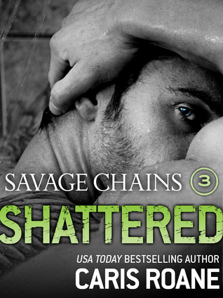 Savage Chains: Shattered