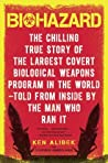 Book cover for Biohazard: The Chilling True Story of the Largest Covert Biological Weapons Program in the World--Told from the Inside by the Man Who Ran It