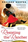 Resisting the Rancher (Three River Ranch, #4) audiobook download free