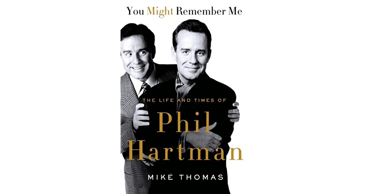 You Might Remember Me: The Life and Times of Phil Hartman by