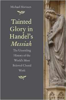 Tainted-Glory-in-Handel-s-Messiah-The-Unsettling-History-of-the-World-s-Most-Beloved-Choral-Work
