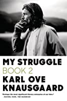 My Struggle: Book 2: A Man in Love (My Struggle, #2)