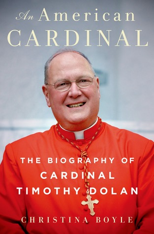An American Cardinal: The Biography of Cardinal Timothy Dolan