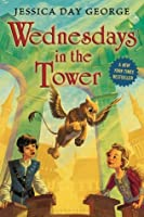 Wednesdays in the Tower (Castle Glower, #2)