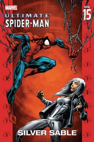 Ultimate Spider-Man Vol. 15: Silver Sable (Ultimate Spider-Man