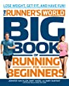 Runner's World Big Book of Running for Beginners: Winning Strategies, Inspiring Stories, and The Ultimate Training Tools for Beginning Runners