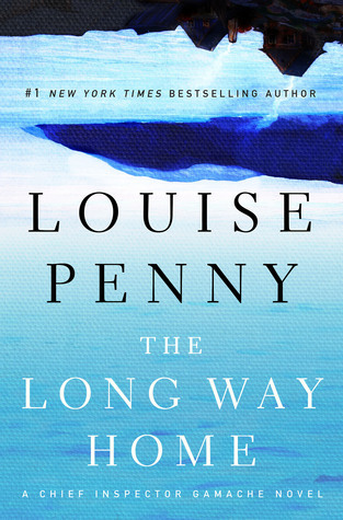 #10 The Long Way Home  A Chief Insp - Louise Penny