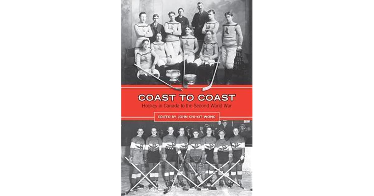 Coast to Coast: Hockey in Canada to the Second World War by