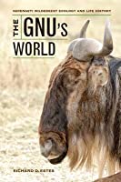 The Gnu's World: Serengeti Wildebeest Ecology and Life History