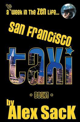 San Francisco Taxi: A 1st Week in the Zen Life...: