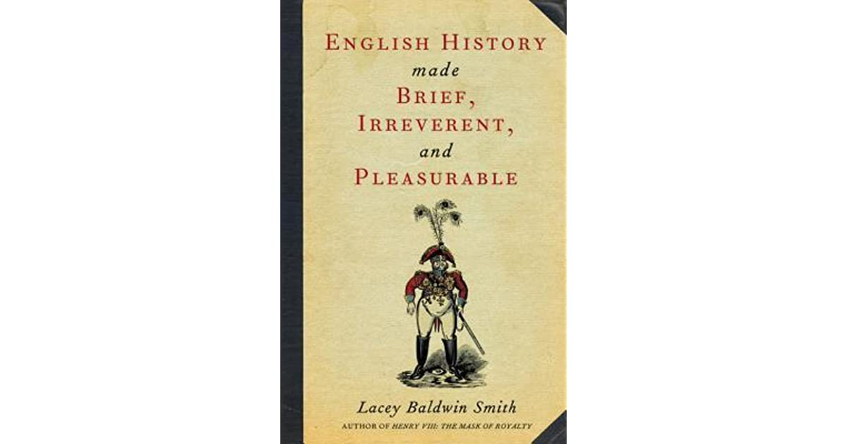 english history made brief irreverent and pleasurable by lacey
