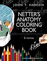 Netter's Anatomy Coloring Book [with Student Consult Online Access]