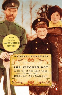 The Kitchen Boy: A Novel of the Last Tsar