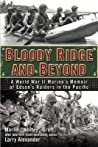 Bloody Ridge and Beyond: A World War II Marine's Memoir of Edson's Raiders in the Pacific