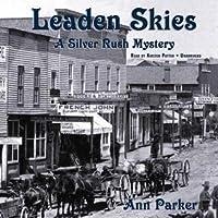 Leaden Skies: A Silver Rush Mystery
