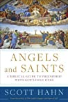 Angels and Saints: A Biblical Guide to Friendship with God's Holy Ones
