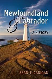 Newfoundland and Labrador: A History