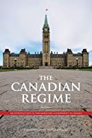 The Canadian Regime: An Introduction to Parliamentary Government in Canada, Fourth Edition