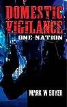 Domestic Vigilance: One Nation