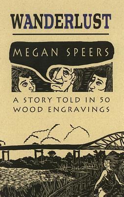 Wanderlust: A Story Told in 50 Wood Engravings