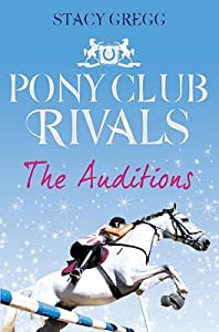 The Auditions (Pony Club Rivals, #1)